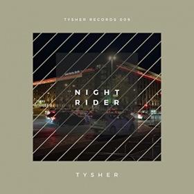 TYSHER - NIGHT RIDER